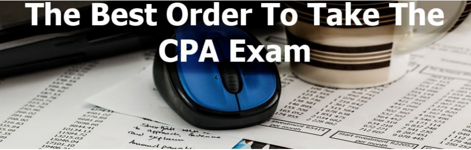 What is the best order to take the CPA exam