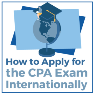 How to Apply for the CPA Exam Internationally