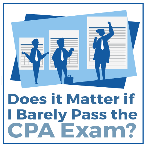 Does it Matter if I Barely Pass the CPA Exam?