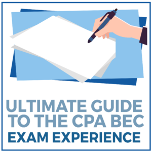 Ultimate Guide to the CPA BEC Exam Experience