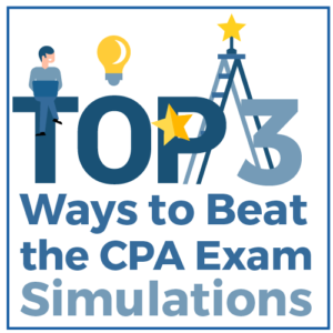 Top 3 Ways to Beat the CPA Exam Simulations