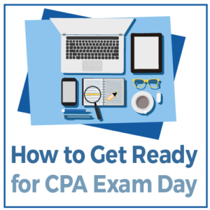 How to Get Ready for CPA Exam Day