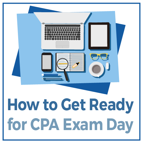 How To Get Ready For Cpa Exam Day Step By Step List